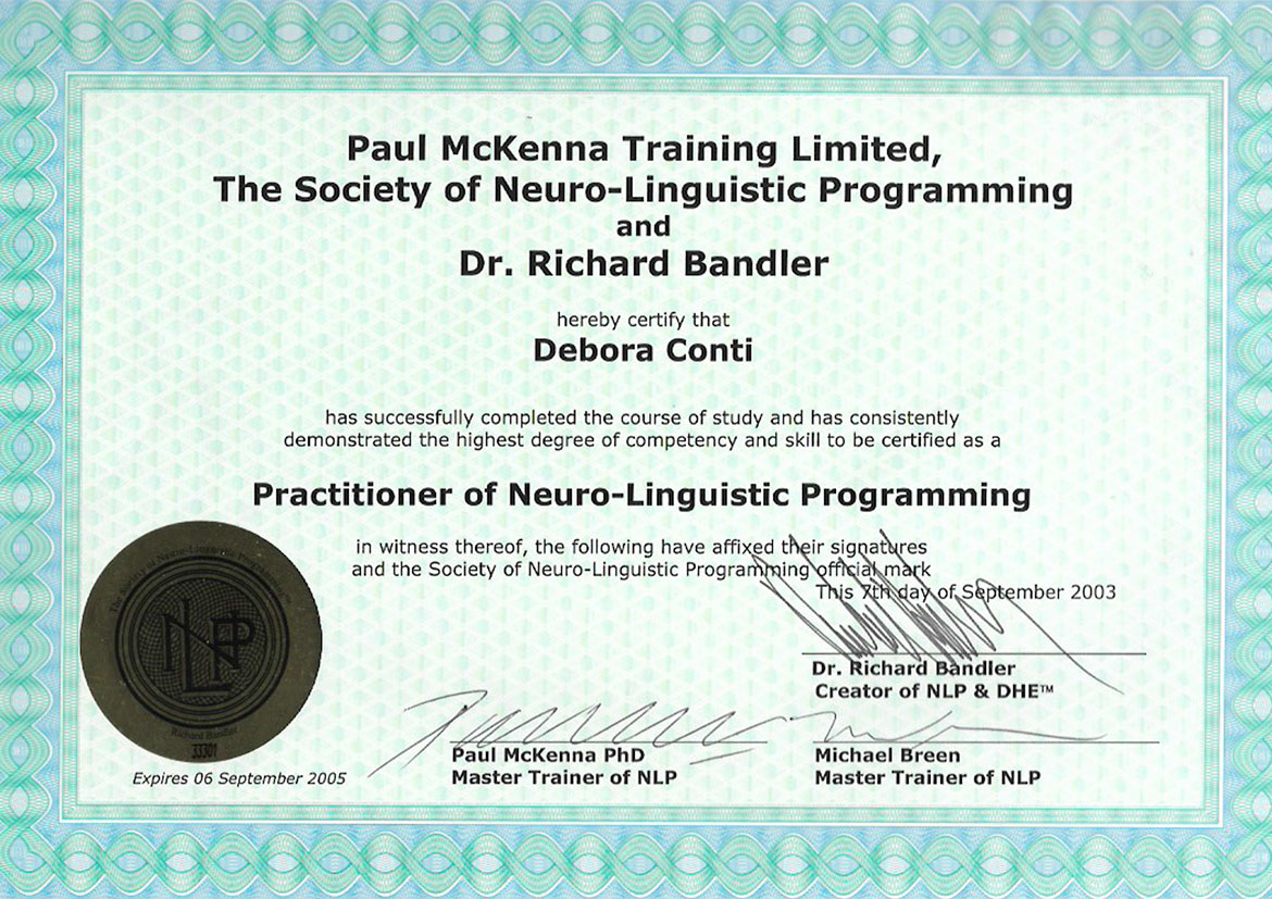 Practitioner of Neuro-Linguistic Programming - Paul McKenna Training Limited - Dr. Richard Bandler - Debora Conti